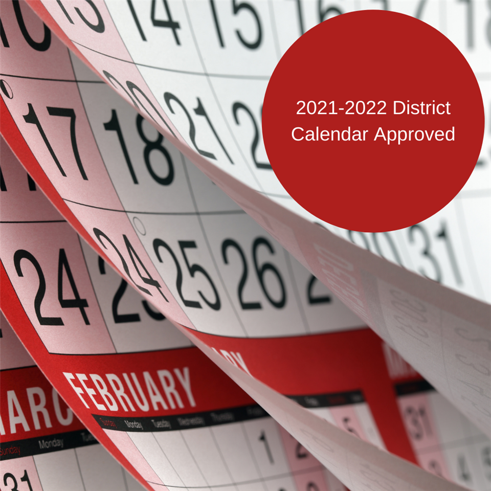 2021-2022 District Calendar Approved